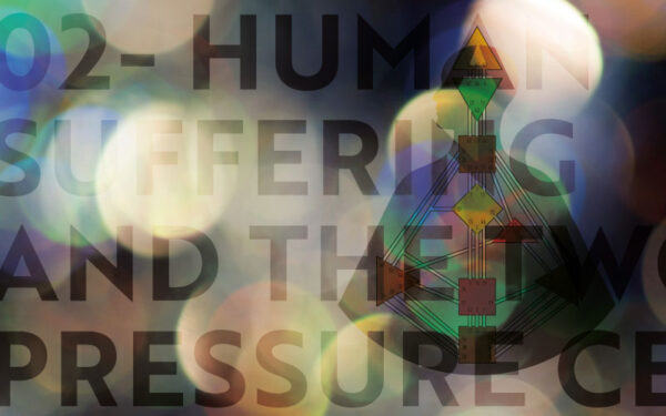 02 Human Suffering and the two Pressure Centers